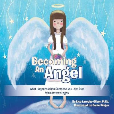 Becoming an Angel: What Happens When Someone You Love Dies (with Activity Pages) (Paperback)