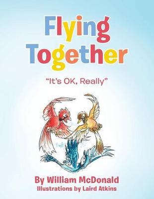 "Flying Together: ""it's Ok, Really"" (Paperback)"