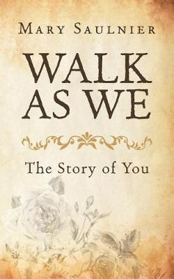 Walk as We: The Story of You (Paperback)