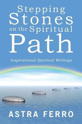 Stepping Stones on the Spiritual Path: Inspirational Spiritual Writings (Paperback)
