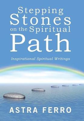 Stepping Stones on the Spiritual Path: Inspirational Spiritual Writings (Hardback)