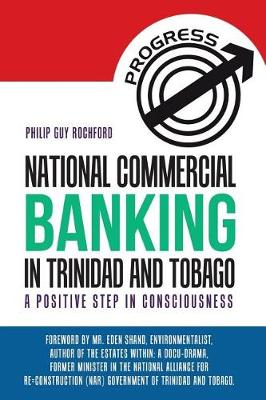 National Commercial Banking in Trinidad and Tobago: A Positive Step in Consciousness (Paperback)