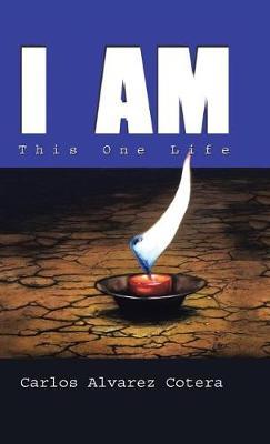 I Am: This One Life (Hardback)
