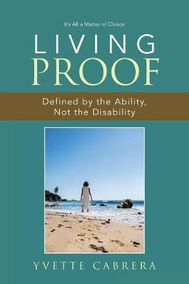 Living Proof: Defined by the Ability, Not the Disability (Paperback)