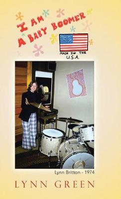I Am a Baby Boomer Made in the U.S.A. (Hardback)