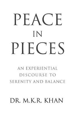Peace in Pieces: An Experiential Discourse to Serenity and Balance (Paperback)