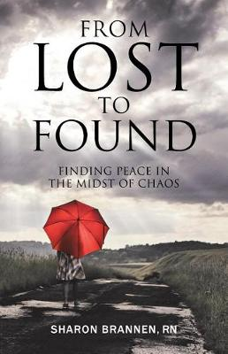 From Lost to Found: Finding Peace in the Midst of Chaos (Paperback)