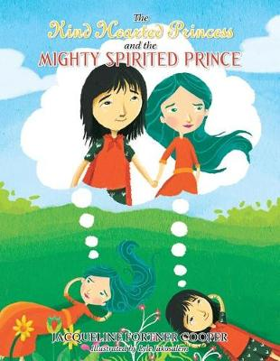 The Kind Hearted Princess and the Mighty Spirited Prince (Paperback)