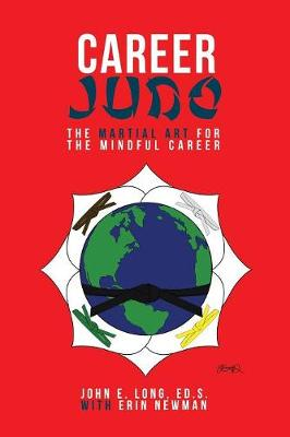 Career Judo: The Martial Art for the Mindful Career (Paperback)
