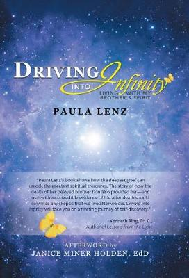 Driving Into Infinity: Living with My Brother's Spirit (Hardback)