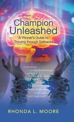 Champion Unleashed: A Winner's Guide to Thriving Through Setbacks (Hardback)