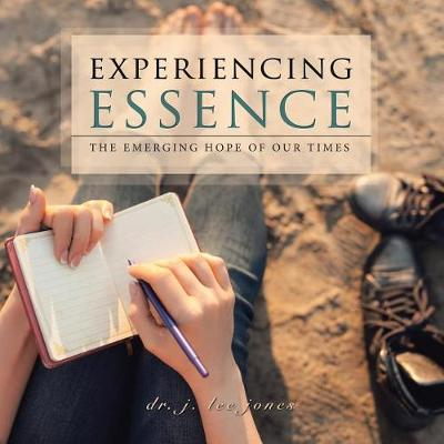 Experiencing Essence: The Emerging Hope of Our Times (Paperback)