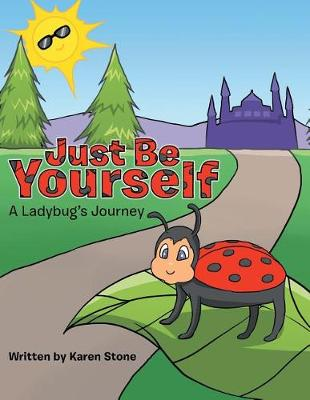 Just Be Yourself: A Ladybug's Journey (Paperback)