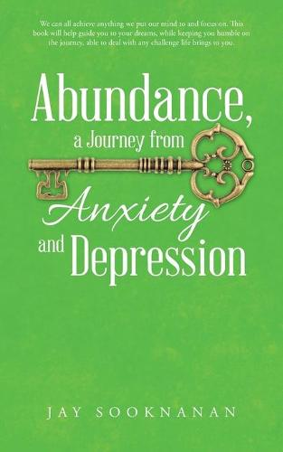 Abundance, a Journey from Anxiety and Depression (Paperback)