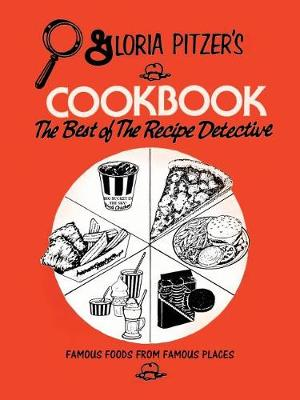 Gloria Pitzer's Cookbook - The Best of the Recipe Detective: Famous Foods from Famous Places (Paperback)