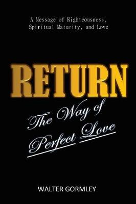 Return: The Way of Perfect Love (Paperback)