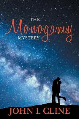 The Monogamy Mystery: Natural/Unnatural? (Paperback)