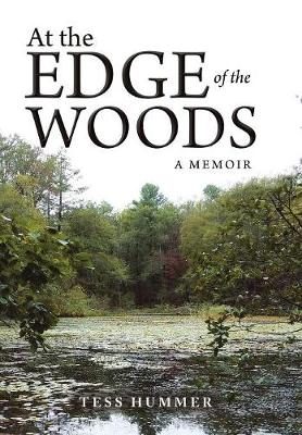 At the Edge of the Woods: A Memoir (Hardback)