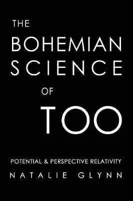 The Bohemian Science of Too: Potential & Perspective Relativity (Paperback)
