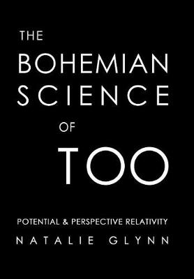 The Bohemian Science of Too: Potential & Perspective Relativity (Hardback)