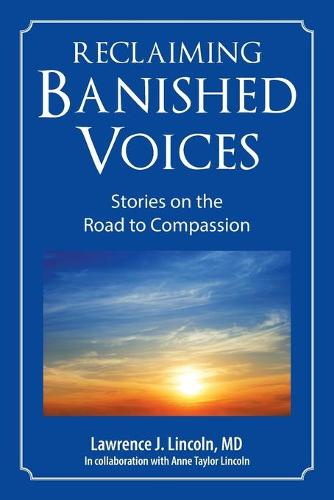 Reclaiming Banished Voices: Stories on the Road to Compassion (Paperback)