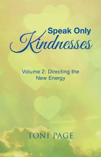 Speak Only Kindnesses: Volume 2: Directing the New Energy (Paperback)