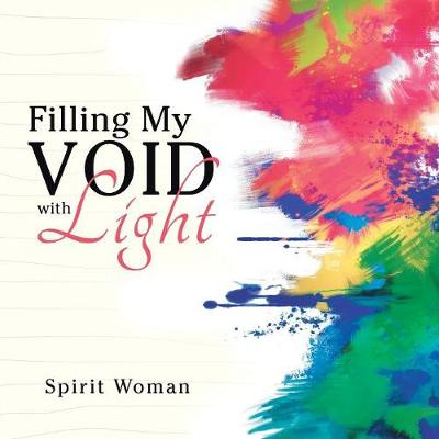 Filling My Void with Light (Paperback)