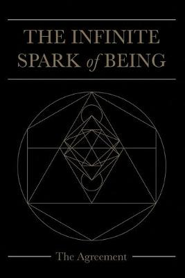 The Infinite Spark of Being: The Agreement (Paperback)