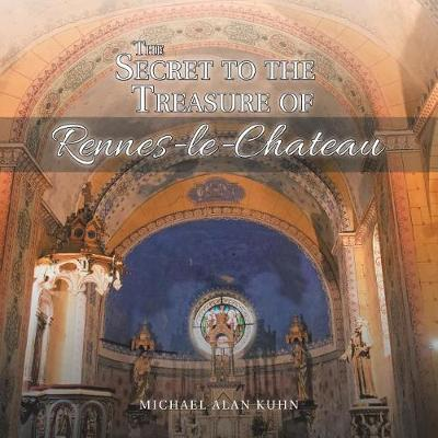 The Secret to the Treasure of Rennes-Le-Chateau (Paperback)