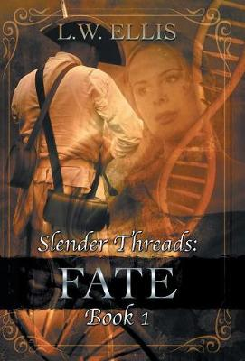 Slender Threads: Fate: Book 1 in the Slender Threads Series (Hardback)