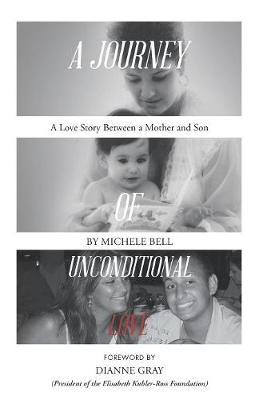A Journey of Unconditional Love: A Love Story Between a Mother and Son (Paperback)