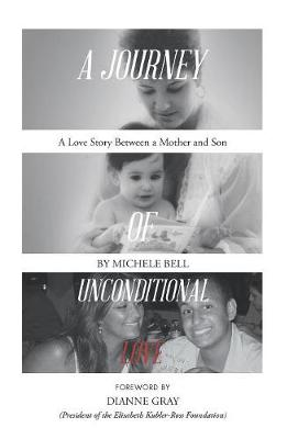 A Journey of Unconditional Love: A Love Story Between a Mother and Son (Hardback)