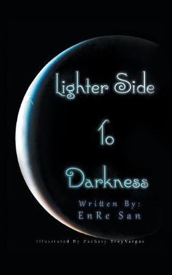 Lighter Side to Darkness (Hardback)