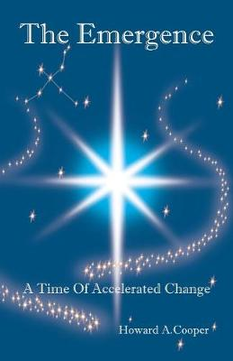 The Emergence: A Time of Accelerated Change (Paperback)