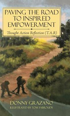 Paving the Road to Inspired Empowerment: Thought Action Reflection (T.A.R) (Hardback)