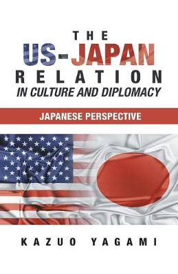 The Us-Japan Relation in Culture and Diplomacy: Japanese Perspective (Paperback)