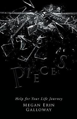 Pieces: Help for Your Life Journey (Paperback)