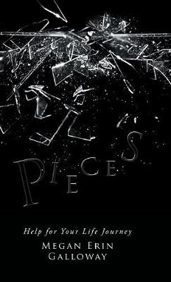 Pieces: Help for Your Life Journey (Hardback)