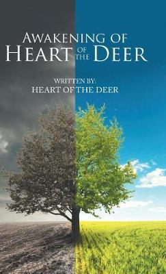 Awakening of Heart of the Deer (Hardback)