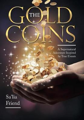 The Gold Coins: A Supernatural Adventure Inspired by True Events (Hardback)