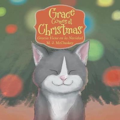 Grace Comes at Christmas: Gracia Viene En La Navidad (Paperback)