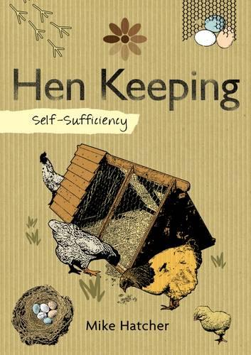 Self-Sufficiency: Hen Keeping (Paperback)