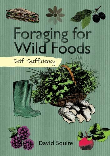 Self-Sufficiency: Foraging for Wild Foods (Paperback)