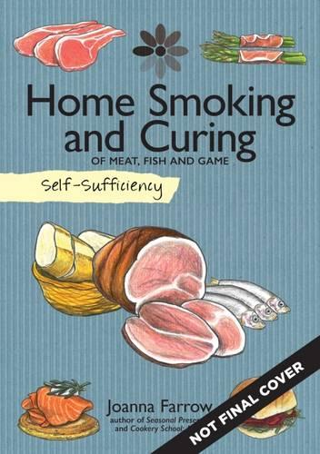 Self-Sufficiency: Home Smoking and Curing (Paperback)