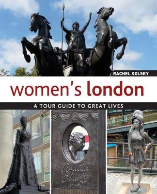 Women's London (Hc): A Tour Guide to Great Lives (Hardback)