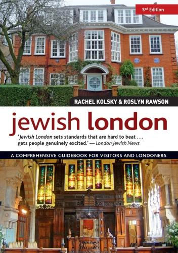 Jewish London, 3rd Edition: A Comprehensive Guidebook for Visitors and Londoners (Paperback)