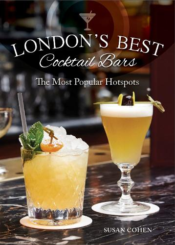 London's Best Cocktail Bars: The Most Popular Hotspots (Hardback)