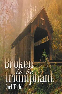Broken to Be Triumphant (Paperback)