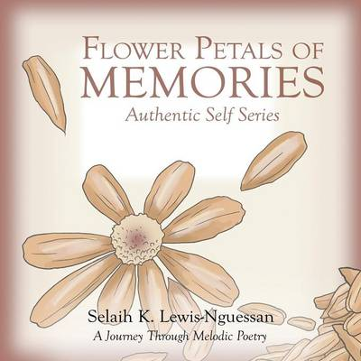 Flower Petals of Memories: Authentic Self Series (Paperback)