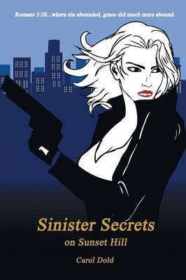 Sinister Secrets on Sunset Hill (Paperback)